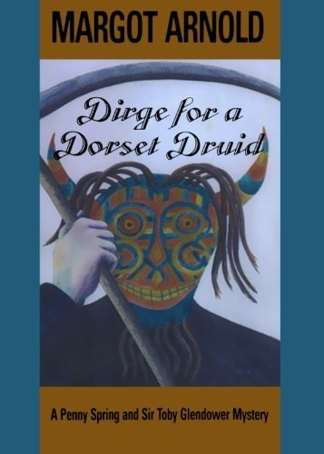 Margot Arnold Dirge For A Dorset Druid Revised