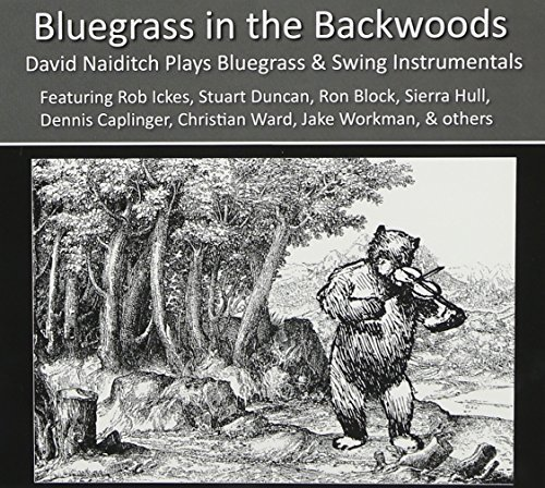 David Naiditch Bluegrass In The Backwoods