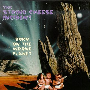String Cheese Incident Born On The Wrong Planet