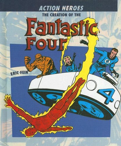 Eric Fein Creation Of The Fantastic Four The