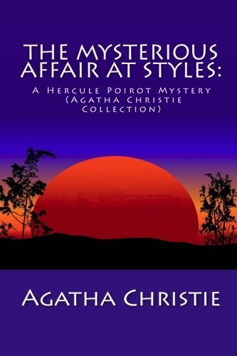 Agatha Christie The Mysterious Affair At Styles A Hercule Poirot Mystery (agatha Christie Collect