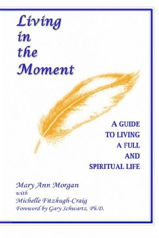 mary-ann-morgan-living-in-the-moment-a-guide-to-living-a-full-and-spiritual-life