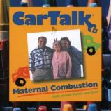 Tom & Ray Magliozzi Car Talk Maternal Combustion