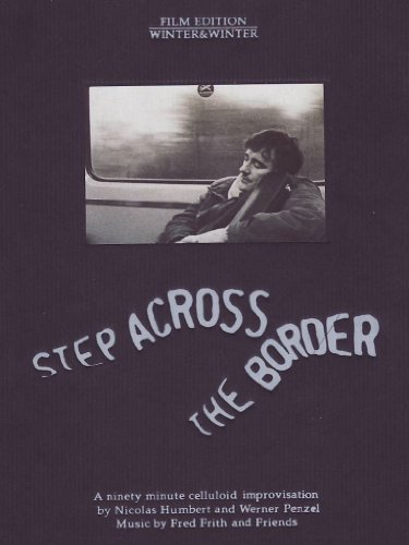 Humbert Penzel Step Across The Border Feat. Fred Frith