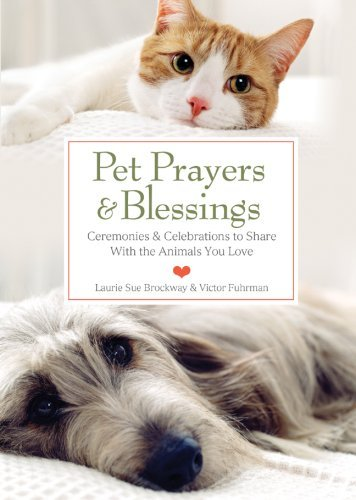 Laurie Sue Brockway Pet Prayers & Blessings Ceremonies & Celebrations To Share With The Anima