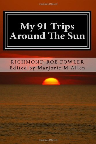 Mr Richmond Roe Fowler My 91 Trips Around The Sun
