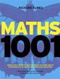 Richard Elwes Mathematics 1001 Absolutely Everything That Matters In Mathematics