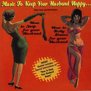 Lester Sonny & His Orchestra Music To Keep Your Husband... Import Gbr