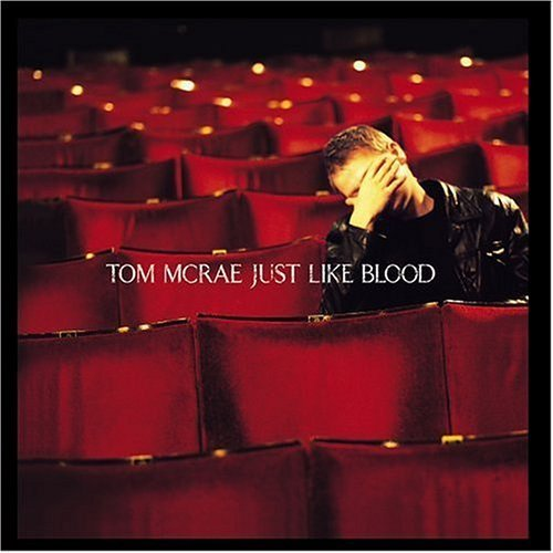 Tom Mcrae Just Like Blood Import Eu