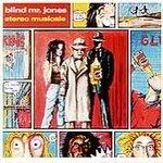 Blind Mr. Jones/Stereo Musicale