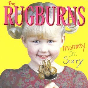 Rugburns Mommy I'm Sorry