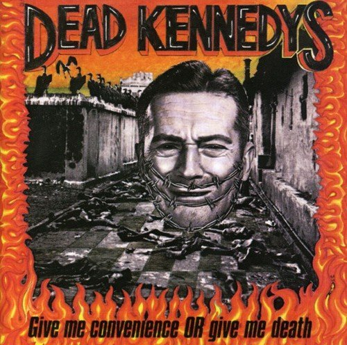 Dead Kennedys Give Me Convenience Or Give Me