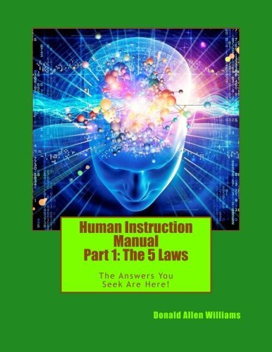 Mr Donald Allen Williams Human Instruction Manual Part 1 The 5 Laws The Answers You Seek Are Here !