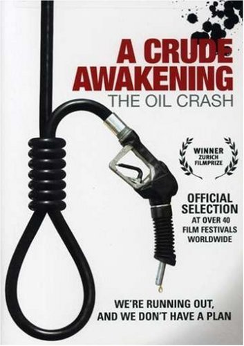 Crude Awakening The Oil Crash Crude Awakening The Oil Crash Nr