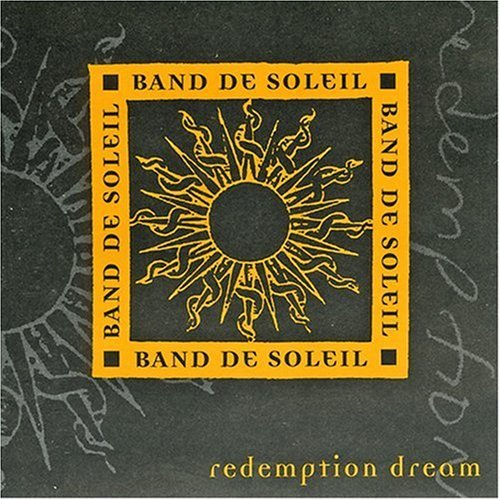 Band De Soleil Redemption Dream