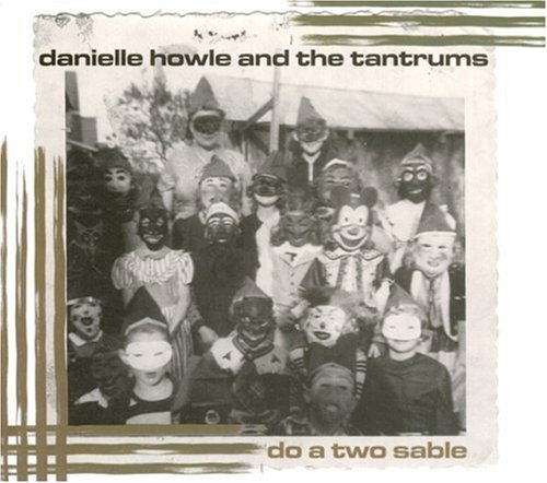 Danielle & The Tantrums Howle Do A Two Sable