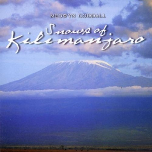 Medwyn Goodall Snows Of Kilimanjaro
