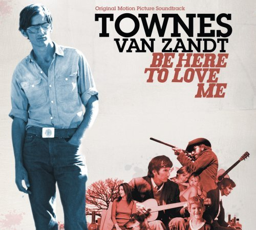 Townes Van Zandt Be Here To Love Me Digipak