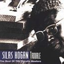 silas-hogan-trouble-best-of-excello-maste