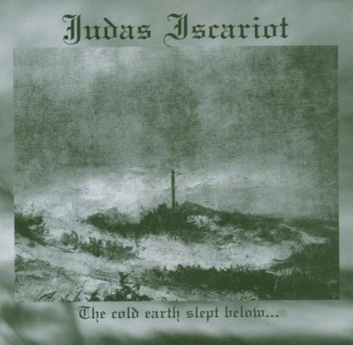Judas Iscariot The Cold Earth Slept Below...