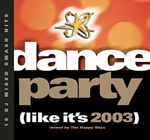 dance-party-like-its-2003-dance-party-like-its-2003-dj-sammy-yanou-amber-stakey-wide-life-lasgo-mad-house