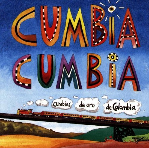 Cumbia Cumbia Selection Of Colombian Cumbia