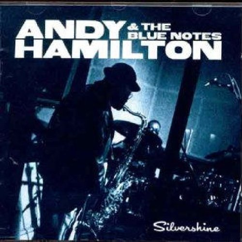 Andy & Blue Notes Hamilton Silvershine