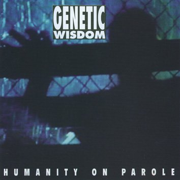 Genetic Wisdom Humanity On Parole