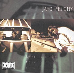 Jayo Felony Take A Ride Explicit Version