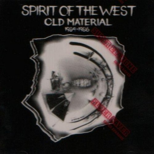 spirit-of-the-west-old-material-1984-1986
