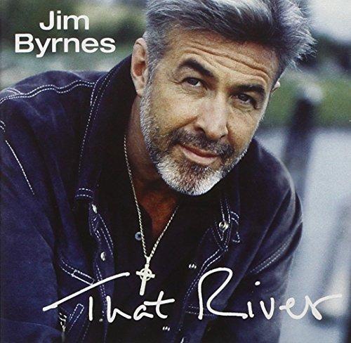Jim Byrnes/That River