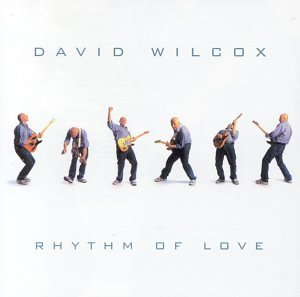 David Wilcox Rhythm Of Love