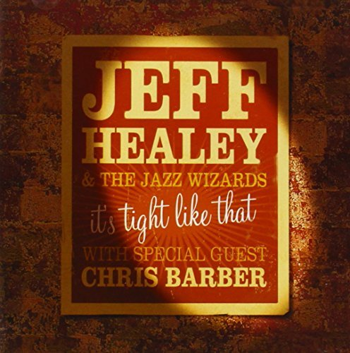 Jeff & The Jazz Wizards Healey It's Tight Like That
