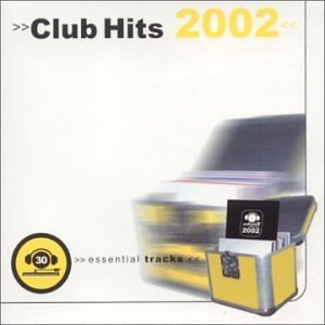 Club Hits 2002 Club Htis Fisher Fatboy Slim Santos Club Hits