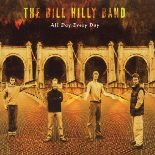 Bill Hilly Band All Day Every Day