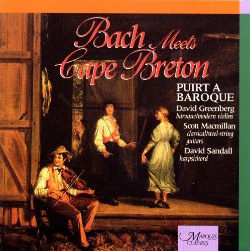 Johann Sebastian Bach/Bach Meets Cape Breton@Greenburg/Macmillan/Sandall@Puirt A Baroque