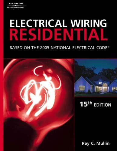 Ray C. Mullin Electrical Wiring Residential Based On The 2005 National Electric Code 0 Edition;