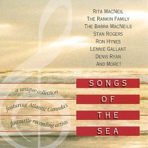 Songs Of The Sea Songs Of The Sea Rogers Macneil Rankin Family