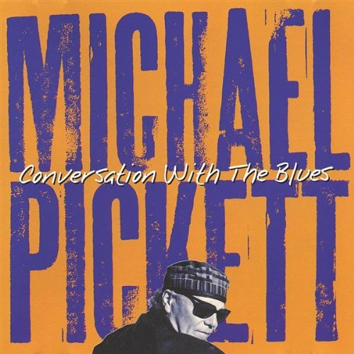 Michael Pickett Conversation With The Blues