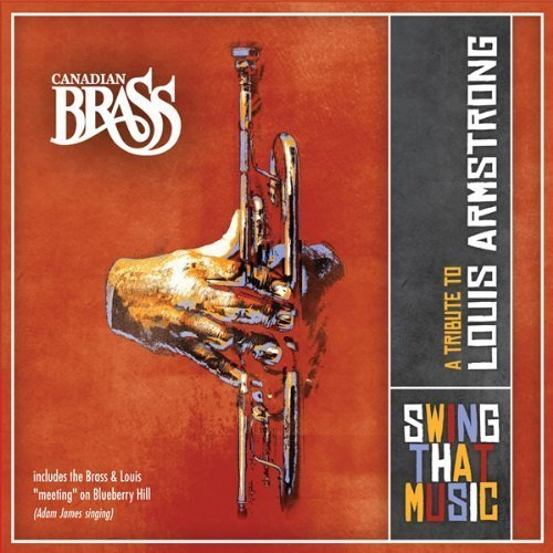 Canadian Brass Swing That Music A Tribute To