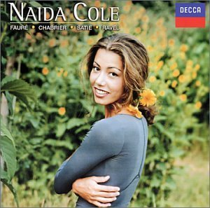 Naida Cole Plays Faure Chabrier Satie Rav Cole (pno)