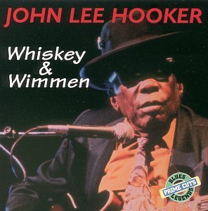 John Lee Hooker Whiskey & Wimmen