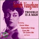 Sarah Vaughan Trouble Is A Man