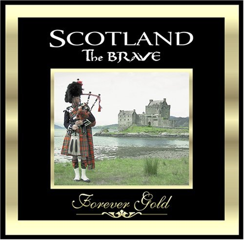 forever-gold-scotland-the-brave-remastered-forever-gold