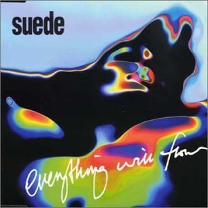 Suede Everything Will Flow Pt. 1