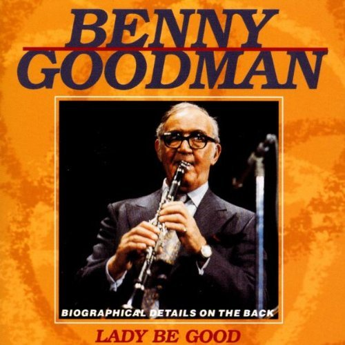 Benny Goodman Lady Be Good