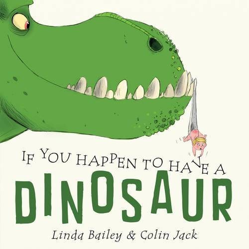 Linda Bailey If You Happen To Have A Dinosaur