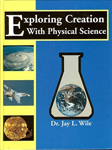 Jay L. Wile Exploring Creation With Physical Science