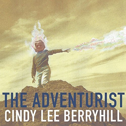 Cindy Lee Berryhill The Adventurist