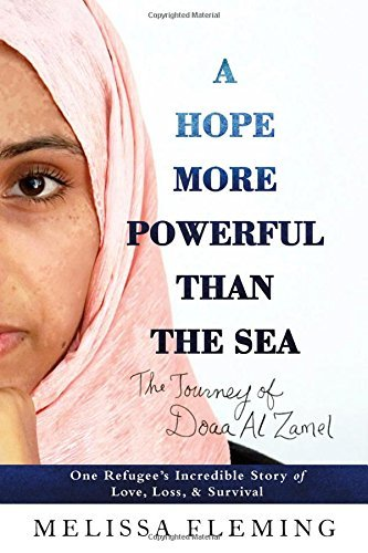Melissa Fleming A Hope More Powerful Than The Sea One Refugee's Incredible Story Of Love Loss And Survival